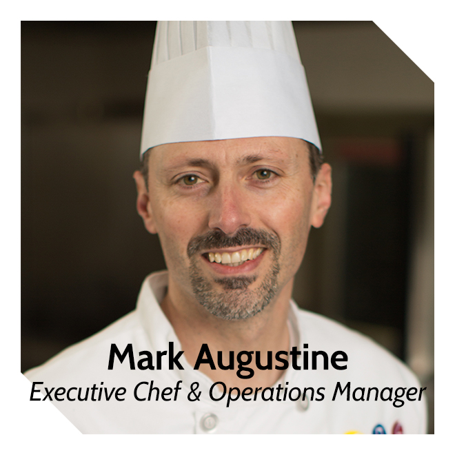 Mark Augustine, Executive Chef and Operations Manager