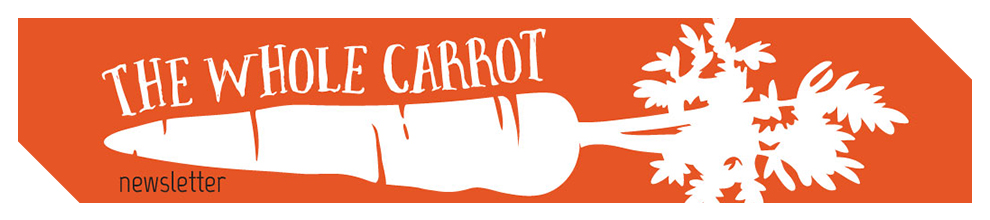 The Whole Carrot Newsletter